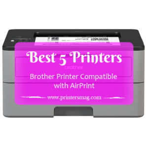 Brother Printer Compatible with AirPrint - Printers Magazine