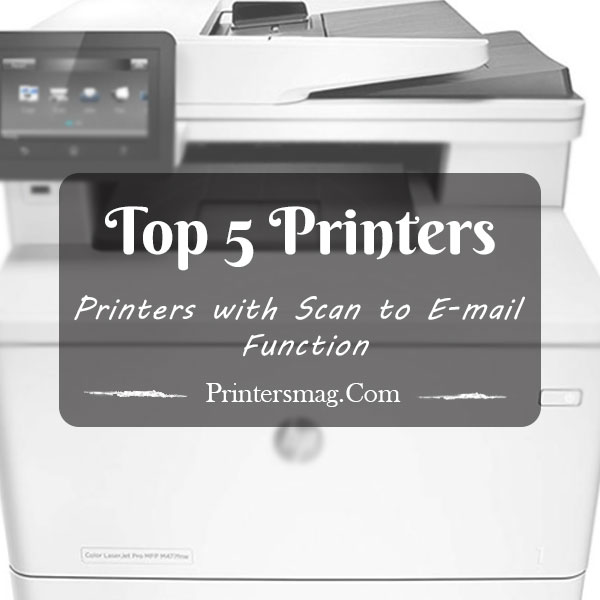 Printers with scan to e-mail function - Printers Magazine